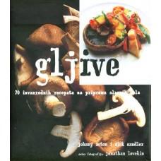 GLJIVE - 70 izvanrednih recepata za pripremu slasnih jela
